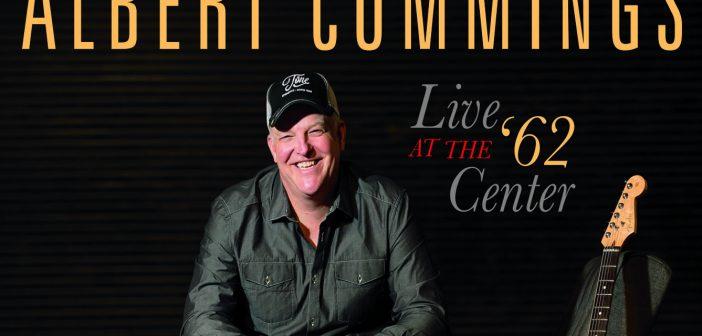 Albert Cummings- Live at 62's Center