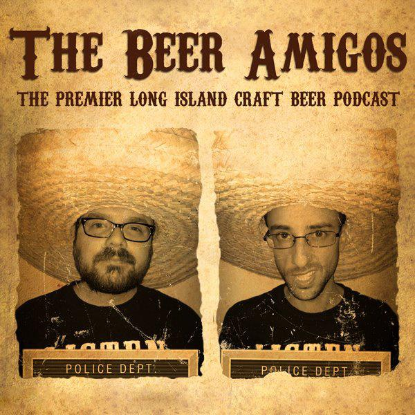 Beer Amigos Long Island Craft Beer Podcast