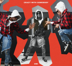 """OMI Releases """"Crazy With Somebody"""""""